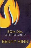 Bom dia, espírito santo: A busca de um relacionamento profundo com o pai e o filho (Português)