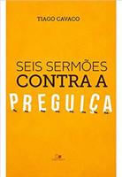 Seis Sermões Contra a Preguiça (Português)