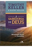 A Sabedoria de Deus - Um Ano de Devocionais Diários em Provérbios (Português)