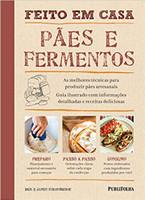 Feito em Casa. Pães e Fermentos (Português)