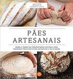 Pães artesanais : Passo a passo da fermentação natural (Português)