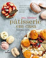 Pâtisserie em casa: Receitas para você dominar a arte da pâtisserie francesa (Português)