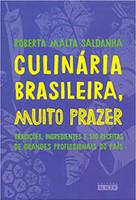 Culinária brasileira, muito prazer: Tradições, ingredientes e 170 receitas de grandes profissionais do país (Português)