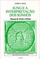 Jung e a Interpretação dos Sonhos: Jung e a Interpretação dos Sonhos (Português)