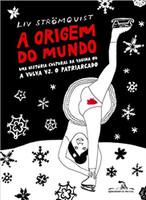 A origem do mundo: Uma história cultural da vagina ou a vulva vs. o patriarcado (Português)