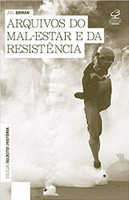 Arquivos do mal estar e da resistência (Português)