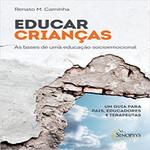 Educar Crianças. As Bases de Uma Educação Socioemocional. Um Guia Para Pais, Educadores e Terapeutas (Português)