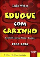 Eduque com Carinho. Equilíbrio Entre Amor e Limites. Para Pais (Português)