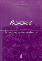 Evangelho por Emmanuel: comentários ao evangelho segundo Marcos (O) (Português)