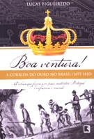 Boa Ventura!: A Corrida do Ouro No Brasil (1697-1810)