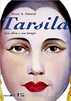 Tarsila: sua obra e seu tempo (Português)