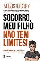 Socorro, meu filho não tem limites !: Manual prático para educar filhos ansiosos, mas muito inteligentes (Português)