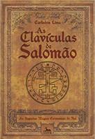 As Clavículas de Salomão. As Sagradas Magias Cerimoniais do Rei (Português)