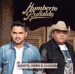 Humberto & Ronaldo - Canto, Bebo e Choro