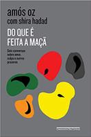 Do que é feita a maçã: Seis conversas sobre amor, culpa e outros prazeres (Português)