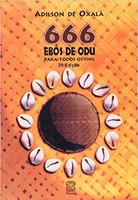 666 Ebos De Odu Para Todos Os Fins (Português)