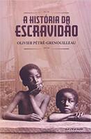 A História da Escravidão (Português)