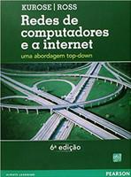 Redes de Computadores e a Internet: Uma Abordagem Top-Down (Português)