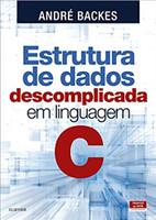 Estrutura de dados descomplicada - em linguagem C (Português)