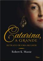 Catarina, a grande: Retrato de uma mulher (Português)