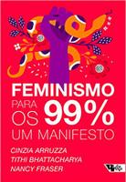 Feminismo Para os 99%. Um Manifesto (Português)