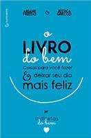 O Livro do Bem: Coisas para você fazer e deixar o seu dia mais feliz (Português)