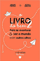 O Livro do Bem 2: Para se aventurar e ver o mundo com outros olhos (Português)