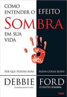 Como Entender o Efeito Sombra em Sua Vida: Por Que Pessoas Boas Fazem Coisas Ruins (Português)