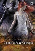 Os Instrumentos Mortais - Cidade do Fogo Celestial