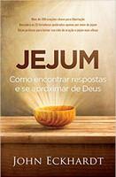 Jejum: Como encontrar respostas e se aproximar de Deus (Português)