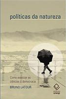 Políticas Da Natureza. Como Associar As Ciências À Democracia (Português)