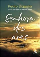 Senhora dos ares: A jornada de um jovem em busca de autoconhecimento e fé (Português)
