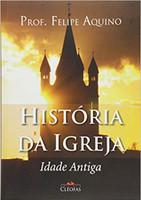 História da Igreja. Idade Antiga (Português)