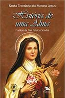 História de uma Alma: Manuscritos autobiográficos (Português)
