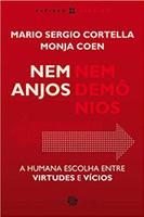 Nem Anjos Nem Demônios: A Humana Escolha Entre Virtudes E Vícios (Português)