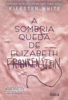 A Sombria Queda de Elizabeth Frankenstein (Português)