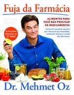 Fuja Da Farmácia - Alimentos Para Você Não Precisar De Medicamentos (Português)