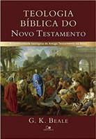 Teologia Bíblica do Novo Testamento. A Continuidade Teológica do Antigo Testamento no Novo (Português)