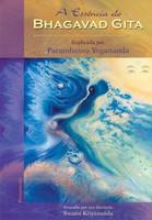 A Essência do Bhagavad Gita - Explicada