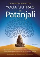 Desmistificando Os Yoga Sutras De Patanjali