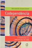 Codependência - O Transtorno e a Intervenção em Rede