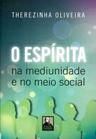 O Espírita - na Mediunidade e No Meio Social