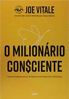 O Milionário Consciente: Transforme seus desejos em riqueza pessoal (Português)
