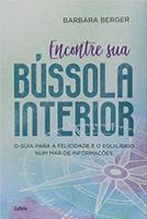 Encontre sua Bússola Interior: O guia para a Felicidade e o equilíbrio num mar de informações (Português)