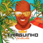 Thiaguinho - Tardezinha