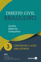 Direito Civil Brasileiro - Contratos Unilaterais - Vol. 3 - 15ª Ed. 2018