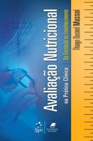 Avaliação Nutricional - Teoria e Prática - 2ª Ed. 2018