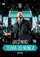 Dilsinho - Terra do Nunca (Ao Vivo) - DVD