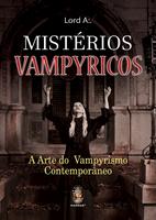 Mistérios Vampyricos - A Arte do Vampirismo Contemporâneo