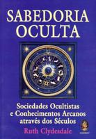 Sabedoria Oculta - Sociedades Ocultistas